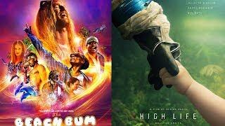 Quickie: The Beach Bum, High Life / YMS UPDATE