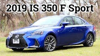 2019 Lexus IS 350 F Sport | Still a Solid Luxury Sports Sedan