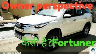 Toyota Fortuner | 2016-19 | Honest Review After 11k kms | owner perspective |Depth tour| #Car_School