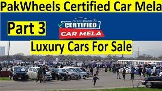 Pakwheels Car Mela, Part 3, Used Luxury cars for Sale