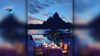 RELAX LUXURIOUS VIDEO IN BORA BORA - [Luxury Life]