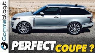 LUXURY SUV: Range Rover SV Coupè - THE PERFECT COUPE?