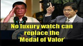 """???? Senator Lacson to Duterte: """"No luxury watch can replace the 'Medal of Valor'"""""""