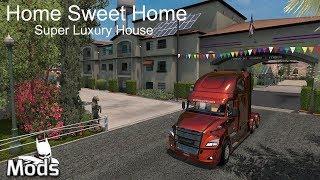 ATS v1.32 I Mod ▶️ Home Sweet Home - Super Luxury House