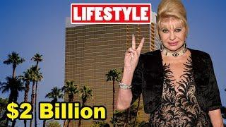 Ivana Trump (Donald Trump Wife) Net Worth, Lifestyle, Income, Biography And Luxury Lifestyle 2018