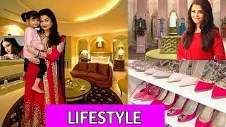 Aishwarya Rai Luxurious Lifestyle, Family, Expensive House, Cars, Net Worth And Biography 2018