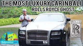 LUXURY CAR RENTAL ROLLS ROYCE IN BALI