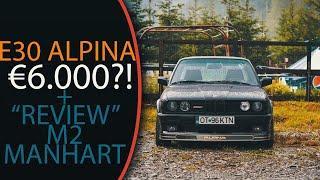 """E30 ALPINA LA 6.000EURO?! - """"REVIEW"""" M2 MANHART 450CAI"""