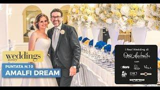 "10 - Weddings Luxury stagione 2018 - Puntata 10 ""Amalfi dream"""