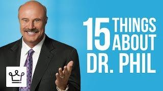15 Things You Didn't Know About Dr. Phil