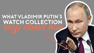 Vladimir Putin's Luxury Watch Collection - What It Says About Him