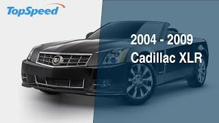 2004 - 2009 Cadillac XLR