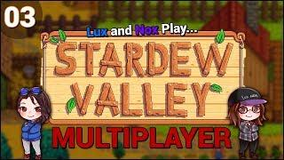Lux and Nox Play... Stardew Valley 1.3 (Multiplayer/Co-Op) | LP/Gameplay | Ep. 3: The Weezahhd