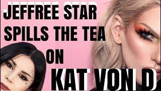 JEFFREE STAR SPILLS THE TEA ON KAT VON D