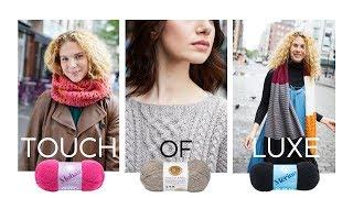 3 Luxurious Yarns, 25 Free Patterns - The Touch of Luxe Collection
