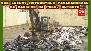 100 Smuggled Luxury motorcycle pinadurog sa backhoe ni Pres. Duterte