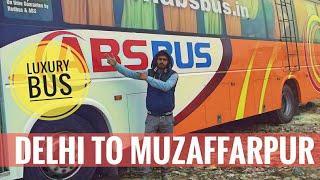 Delhi to Muzaffarpur in Luxury AC bus / Full journey