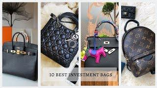 10 Best Investment Bags. Luxury Handbags That Hold Their Values 最值得投資保值包包