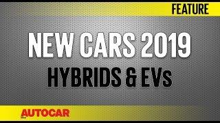 New Cars 2019 - Upcoming Hybrid & Electric Vehicles | Autocar India