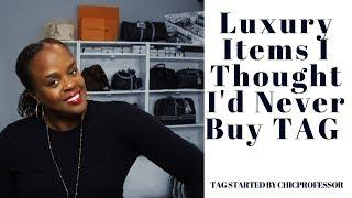 Tag Video | Luxury Items I Never Thought I'd Buy | Chicprofessor || DreLux TV
