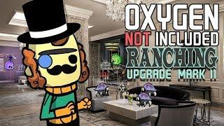 Luxury Living! - Oxygen Not Included Gameplay - Ranching Upgrade Mark II