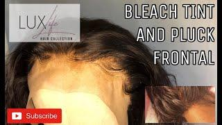 Tint, Pluck, & Bleach Your FRONTAL Like A Pro | LUXLife Hair