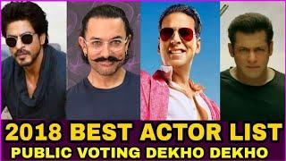 2018 best bollywood actor Result, Dekho dekho, Akshay kumar, Shahrukh Khan, SALMAN khan