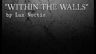 """""""Within The Walls""""   Creepypasta by Lux Noctis   Insomnis: Vol.1"""