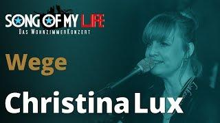 Christina Lux & Oliver George - Wege | Song Of My Life