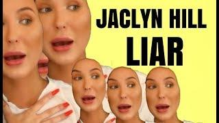 JACLYN HILL IS A LIAR