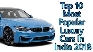 Top 10 Most Popular Luxury Cars In India 2018