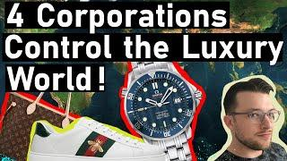 4 Corporations CONTROL the ENTIRE Luxury World !!?