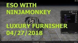 ESO with Ninjamonkey0169 LUXURY FURNISHER 4-26-2018