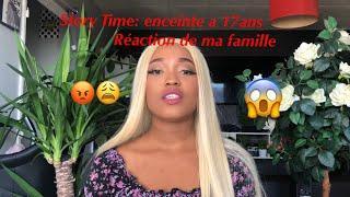 Story Time: enceinte a 17 ans , réaction de ma famille ????