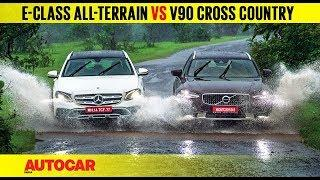 Mercedes-Benz E-class All-Terrain vs Volvo V90 Cross Country | Comparison Test | Autocar India