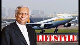 Naresh Goyal (Owner of Jet Airways) Luxurious Lifestyle 2019