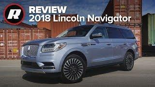 2018 Lincoln Navigator: Class-leading luxury, hefty price | Review & Road Test
