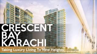 Crescent Bay Karachi - Taking Luxury Living To New Heights!