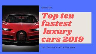 Top ten fastest luxury cars in the world 2019
