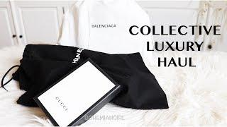 COLLECTIVE LUXURY HAUL || GUCCI, CHANEL, BALENCIAGA
