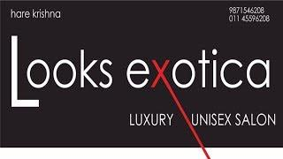 Looks exotica luxury unisex salon || Delhi Lifestyle || Arrive 24 News