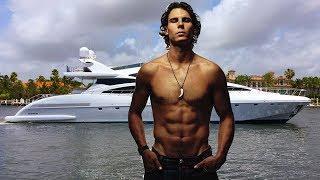 Rafael Nadal's Luxury Lifestyle 2018