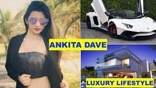 Ankita Dave Luxury Lifestyle| House|| Car Collection|| Boyfriend|| Net worth|
