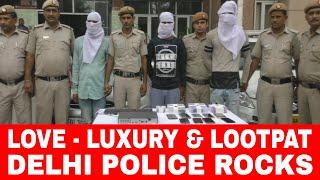 LOVE - LUXURY & LOOTPAT, DELHI POLICE ROCKS l Please Like Share & Subscribe, BREAKING NEWS DELHI-NCR