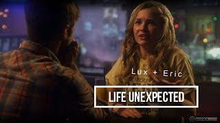 Lux + Eric | Let Me Down Slowly | Life Unexpected