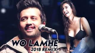 Woh Lamhe - 2018 Remix - DJ Amit Saxena - Atif Aslam
