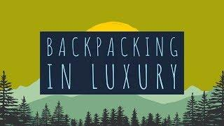 My 3 Backpacking Luxury Items (Not Tagged)