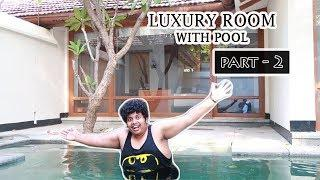 Luxury Hotel -  Room with a Swimming Pool  Part 2