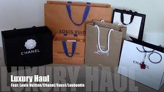 Luxury Haul: feat Louis Vuitton/Chanel/Gucci/Louboutin