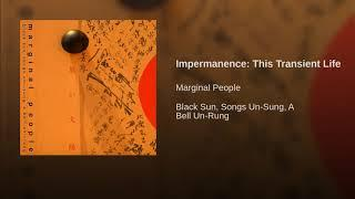 Impermanence: This Transient Life